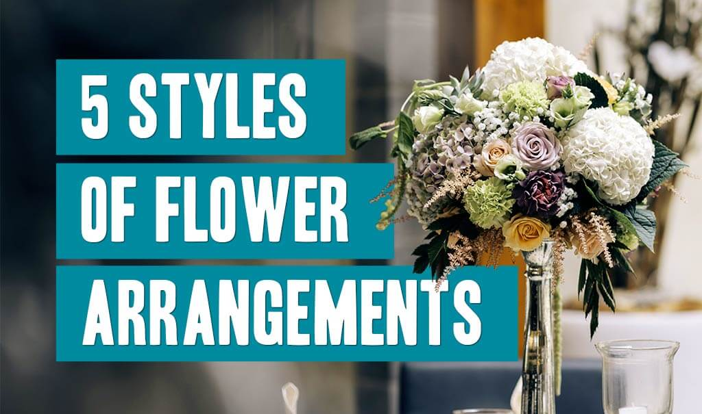 5 Styles Of Flower Arrangements Title Image